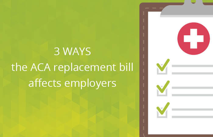 3 ways the ACA replacement bill affects employers ...
