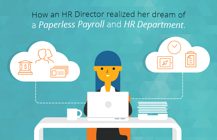 how an hr director realized her dream of a paperless payroll and hr